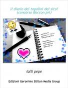 lalli pepe - il diario dei topolini del sito!(concorso Boccon pri)