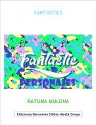 RATONA MOLONA - FANTASTICS