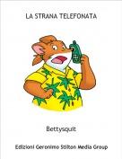 Bettysquit - LA STRANA TELEFONATA