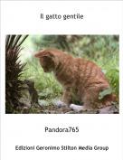 Pandora765 - Il gatto gentile