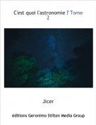 Jicer - C'est quoi l'astronomie ? Tome 2