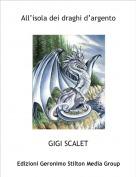 GIGI SCALET - All'isola dei draghi d'argento