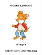maddyna - GIOCHI E ILLUSIONI!!