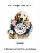 ratogaby - efectos especiales parte 1