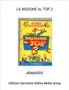 ARMANDIX - LA MISSIONE AL TOP 2