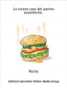 Richis - Lo strano caso del panino puzzolente.