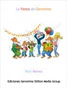Rati Nerea - La fiesta de Geronimo
