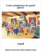 volpe8 - il mio compleanno (in questi giorni)