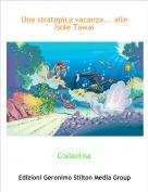 Codaelisa - Una stratopica vacanza... alleIsole Tawaii