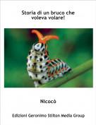 Nicocò - Storia di un bruco che voleva volare!