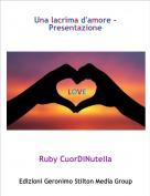 Ruby CuorDiNutella - Una lacrima d'amore - Presentazione