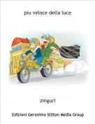 zinguri - piu veloce della luce