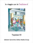 Topalaex10 - In viaggio con le TeaSisters!