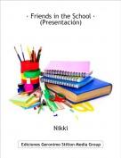 Nikki - · Friends in the School ·(Presentación)