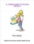 Pam Maddy - IL COMPLEANNO DI SILVINA TOPINA!!