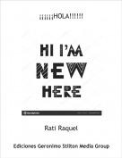 Rati Raquel - ¡¡¡¡¡¡HOLA!!!!!!