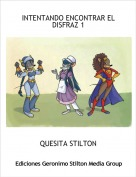 QUESITA STILTON - INTENTANDO ENCONTRAR EL DISFRAZ 1