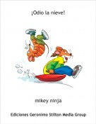 mikey ninja - ¡Odio la nieve!