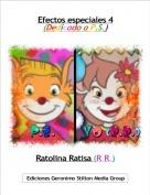 Ratolina Ratisa (R.R.) - Efectos especiales 4(Dedicado a P.S.)