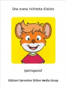 ipertoporaf - Una srana richiesta d'aiuto