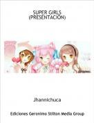 Jhannichuca - SUPER GIRLS (PRESENTACIÓN)