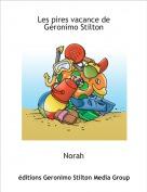 Norah - Les pires vacance de Géronimo Stilton