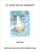 Alexton - EL SUPER VOLCAN HUMEANTE