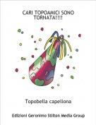 Topobella capellona - CARI TOPOAMICI SONO TORNATA!!!!
