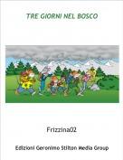 Frizzina02 - TRE GIORNI NEL BOSCO