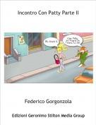 Federico Gorgonzola - Incontro Con Patty Parte II