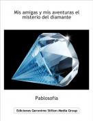 Pablosofia - Mis amigas y mis aventuras el misterio del diamante