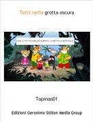 Topinas01 - Tutti nella grotta oscura