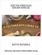 RATITA RATONICA - EFECTOS ESPECIALES EDICION ESPECIAL