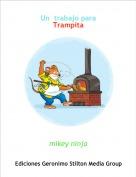 mikey ninja - Un  trabajo para Trampita