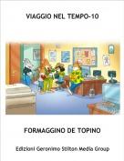 FORMAGGINO DE TOPINO - VIAGGIO NEL TEMPO-10