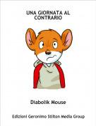 Diabolik Mouse - UNA GIORNATA AL CONTRARIO