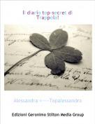 Alessandra <----Topalessandra - Il diario top-secret di Trappola!