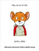 jordi y Alba - Hoy no es mi día