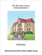 Ratibella - Un dia muy raro y emocionante 2