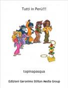topinapasqua - Tutti in Perù!!!