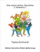 Topina Occhiverdi - Una nuova amica: Geronimo s' innamora 1