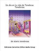 de alanis tenebrosa - Un dia en la vida de TenebraxTenebrosa