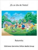 Ratomita - ¡Es un dia de fiesta!