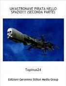 Topinus24 - UN'ASTRONAVE PIRATA NELLO SPAZIO!!! (SECONDA PARTE)