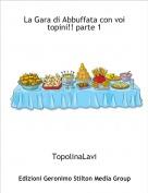 TopolinaLavi - La Gara di Abbuffata con voi topini!! parte 1