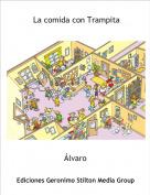 Álvaro - La comida con Trampita