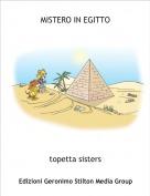 topetta sisters - MISTERO IN EGITTO