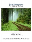 victor stilton - Escat KesowsoonMi vida verdadera