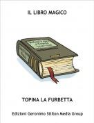 TOPINA LA FURBETTA - IL LIBRO MAGICO