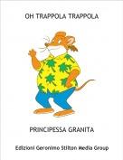 PRINCIPESSA GRANITA - OH TRAPPOLA TRAPPOLA